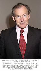 """MR SIMON JENKINS at the monthly Foyles Lunch, this month in honour of Lord Montagu of Beaulieu to celebrate the publication of """"Wheels within Wheels"""" and for Gyles Brandreth the former MP, held at the Grosvenor House Hotel, Park Lane, London W1 on 12th March 2001."""