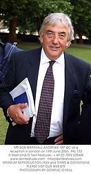 MR BOB MARSHALL-ANDREWS  MP QC at a reception in London on 16th June 2003.PKL 133