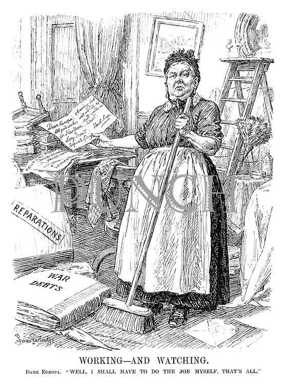 """Working - and Watching. Dame Europa. """"Well, I shall have to do the job myself, that's all."""" (Uncle Sam leaves his maid servant Europa a note to tidy up the mess caused by Reparations and War Debts)"""