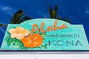 Welcome sign at Kailua Bay, Kailua-Kona, The Big Island, Hawaii USA