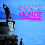 &quot;Tour du monde des bouts du monde&quot; <br /> de V&eacute;ronique Durruty et Patrick Guedj<br /> <br /> <br /> Editions de la Martiniere<br /> <br /> Epuis&eacute;