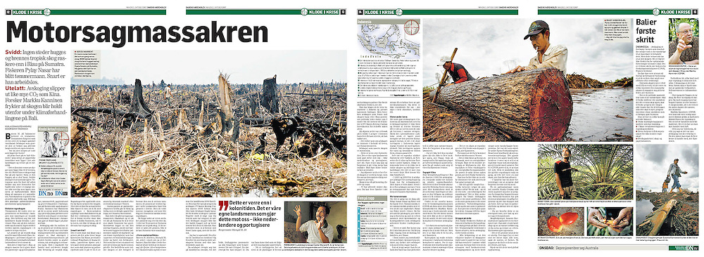 """Title: """"The Chainsaw Massacre."""" The rain forest in Sumatra is being moved down at a rapid pace, fueled by high demand for cheap paper pulp and palm oil. Writer: Frode Frøyland. Published in Dagens Næringsliv Oct. 2007."""