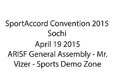 20150419 SAC2015 - Sports Demo Zone and Mr Vizer at ARISF  Gen. Assembly