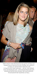 MISS VIOLET VON WESTENHOLZ daughter of Piers von Westenholz a friend of Prince Charles, at a party in London on 3rd October 2002.PDT 193
