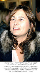 Editor of Vogue ALEXANDRA SHULMAN, at a party in London on 16th October 2002.		PED 31