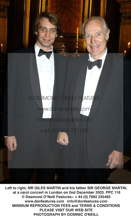 Left to right, MR GILES MARTIN and his father SIR GEORGE MARTIN, at a carol concert in London on 2nd December 2003.PPC 118