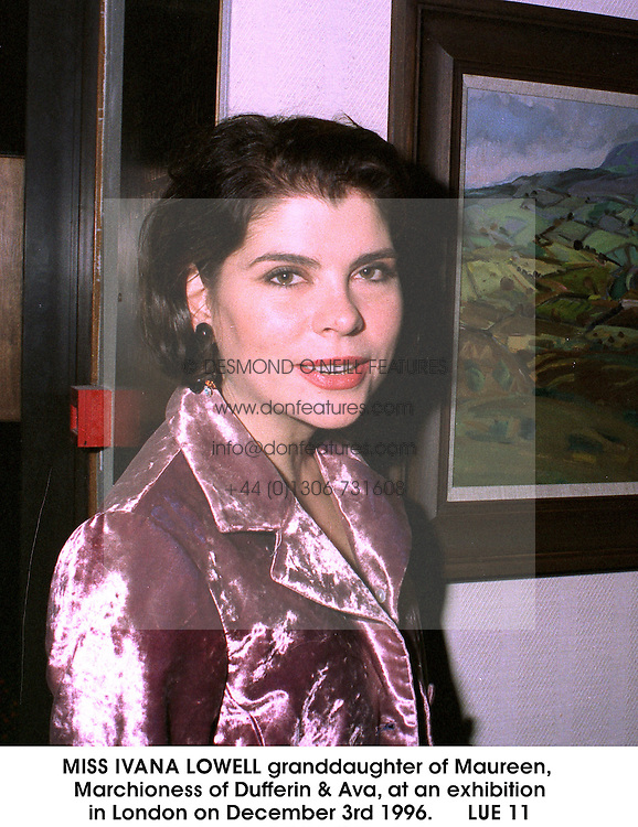 MISS IVANA LOWELL granddaughter of Maureen, Marchioness of Dufferin & Ava,  at an exhibition in London on December 3rd 1996.               LUE 11