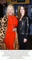 Left to right, JIBBY BEAN and her daughter HENRIETTA BEAN, at a party in London on 27th January 2003.PGR 8