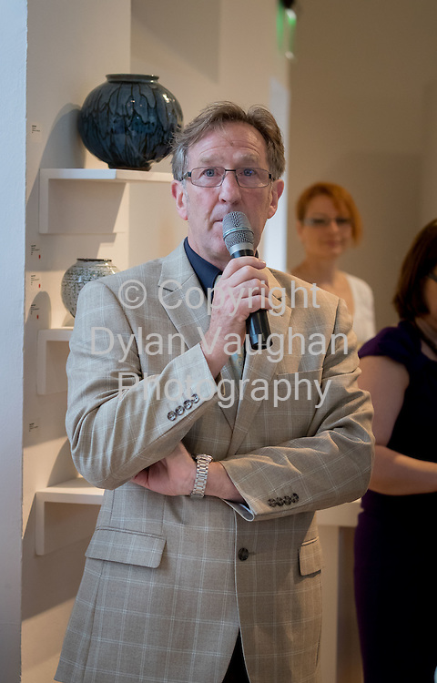 Repro Free No Charge for use<br /> <br /> 15-7-16<br /> <br /> John Tynan, Head of Education, Training and Development, DCCoI  pictured at the opening of Cr&eacute;, an exhibition of work by the 2016 graduates of the Design &amp; Crafts Council of Ireland&rsquo;s Ceramics Skills &amp; Design Course. <br /> <br /> The exhibition was officially opened by Dr. Audrey Whitty, Keeper of the Art and Industrial Division, National Museum of Ireland &ndash; Decorative Arts &amp; History. <br /> <br /> Cr&eacute; is open at the National Craft <br /> Gallery, Kilkenny until 1st August 2016.<br /> <br /> Picture Dylan Vaughan