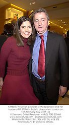 KIMBERLEY FORTIER publisher of The Spectator and her husband MR STEPHEN QUINN, at a party in London on 14th February 2002.OXM 126