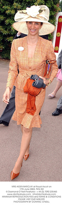 MRS AIDEN BARCLAY at Royal Ascot on 17th June 2003.PKN 251