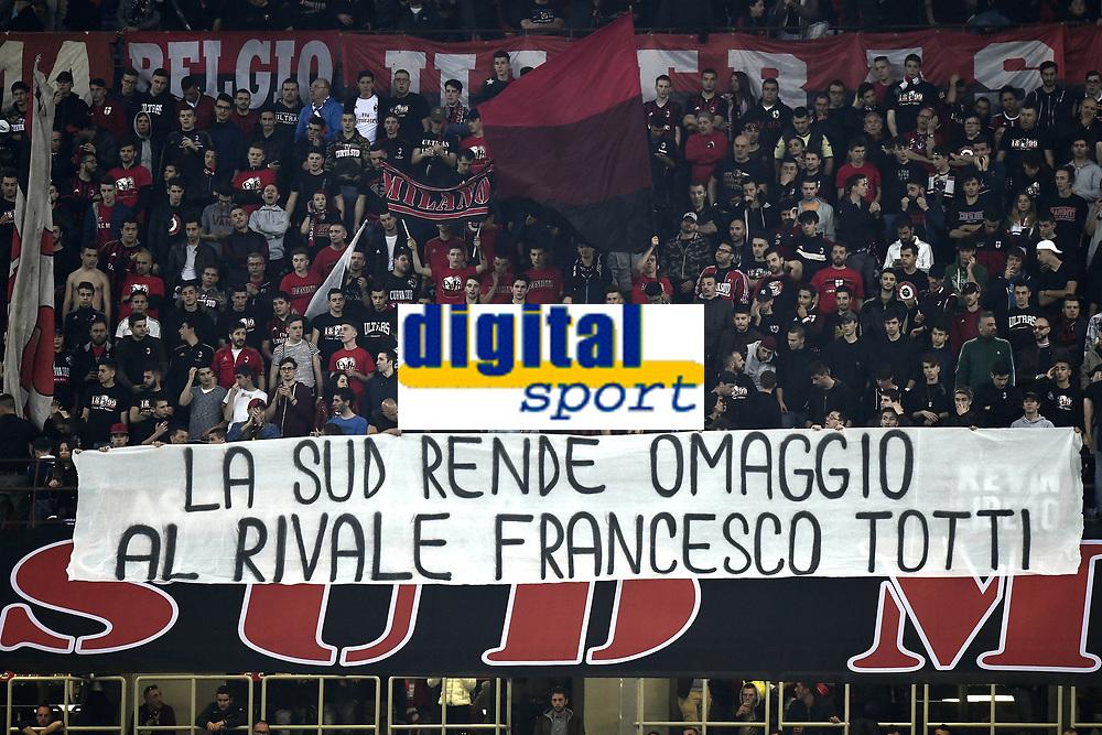 striscione tifosi Milan per Totti - banner Milan supporters for Totti<br /> Milano 07/05/2017 Stadio Giuseppe Meazza - campionato di calcio serie A, Milan-Roma, foto Image Sport/Insidefoto