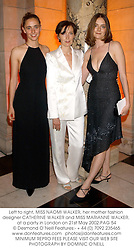 Left to right, MISS NAOMI WALKER, her mother fashion designer CATHERINE WALKER and MISS MARIANNE WALKER, at a party in London on 21st May 2002.		PAG 54