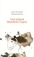 Tout d'abord, d&eacute;shabiller l'esprit&quot; Po&eacute;sies de Lenine Mc Donald, illustrations de V&eacute;ronique Durruty<br /> <br /> EPUISE