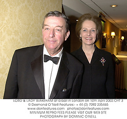 LORD & LADY WAKEHAM at a ball in London on 10th April 2002.OYT 3
