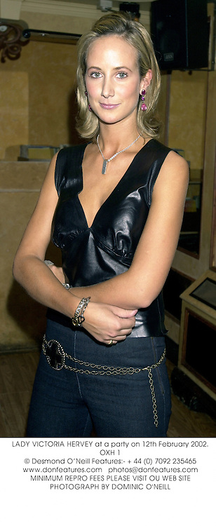 LADY VICTORIA HERVEY at a party on 12th February 2002.OXH 1