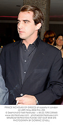 PRINCE NICHOLAS OF GREECE at a party in London on 28th May 2002.			PAL 255