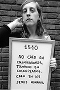 I don't believe in colonisers, or the colonised. I believe in being human.<br /> <br /> Ana, Spain