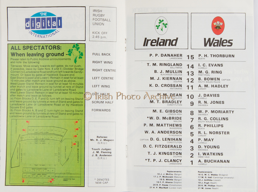 Irish Rugby Football Union, Ireland v Wales, Five Nations, Landsdowne Road, Dublin, Ireland, Saturday 5th March, 1988,.05.03.1988, 03.05.1988,..Referee- R J Megson, S.R.U., ..Score - Ireland 9-12 Wales, ..Irish Team, ..P P Danaher,  Wearing number 15 Irish jersey, Full Back, Lansdowne Rugby Football Club, Dublin, Ireland,..T M Ringland,  Wearing number 14 Irish jersey, Right Wing, Ballymena Rugby Football Club, Northern Ireland,..B J Mullin, Wearing number 13 Irish jersey, Right Centre, Blackrock College, Rugby Football Club, Dublin, Ireland, ..M J Kiernan, Wearing number 12 Irish jersey, Left Centre, Dolphin Rugby Football Club, Cork, Ireland, ..K D Crossan, Wearing number 11 Irish jersey, Left Wing, Instonians Rugby Football Club, Belfast, Northern Ireland,..P M Dean, Wearing number 10 Irish jersey, Out Half, St Marys Rugby Football Club, Dublin, England, ..M T Bradley, Wearing number 9 Irish jersey, Scrum Half, Constitution Rugby Football Club, Cork, Ireland,..M E Gibson, Wearing number 8 Irish jersey, Forward, London Irish Rugby Football Club, London, England, ..W D McBride, Wearing number 7 Irish jersey, Forward, Malone Rugby Football Club, Belfast, Northern Ireland,..P M Mathews, Wearing number 6 Irish jersey, Forward, Wanderers Rugby Football Club, Dublin, Ireland,..W A Anderson, Wearing number 5 Irish jersey, Forward, Dungannon Rugby Football Club, Ireland, ..D G Lenihan, Wearing number 4 Irish jersey, Captain of the Irish team, Forward, Cork Constitution Rugby Football Club, Cork, Ireland,..D C Fitzgerald, Wearing number 3 Irish jersey, Forward, Lansdowne Rugby Football Club, Dublin, Ireland,..T J Kingston, Wearing number 2 Irish jersey, Forward, Dolphin Rugby Football Club, Ireland,..T P J Clancy, Wearing number 1 Irish jersey, Forward, Lansdowne Rugby Football Club, Dublin, Ireland,..Welsh Team, ..P H Thorburn, Wearing number 15 Welsh jersey, Full Back, Neath Rugby Football Club, Neath, Wales, ..I C Evans, Wearing number 14 Welsh jersey, Right Wing, Llane