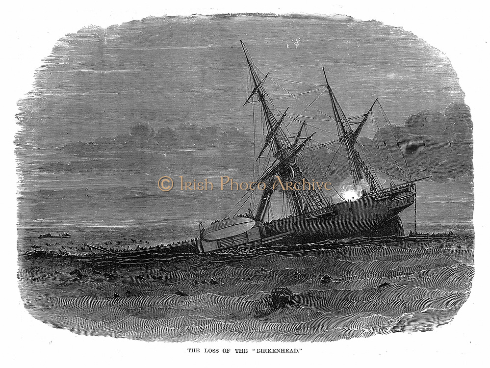 Loss of iron paddle-steamer troop ship 'Birkenhead' off Simon's Bay South Africa 26 February 1852.  Commanding officer, Colonel Seton, gave the order Women and children first.  Men stood on deck awaiting their fate. Of 638 on board 184 were saved by the boats. The vessel going down. Wood engraving.