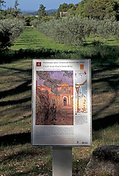 Informational sign boards mark several sites where Vincent Van Gogh created famous paintings.  This one was done in 1889.  This art trail is in St. Remy, Provence, France.
