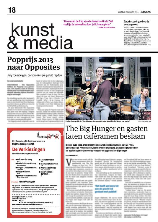 Tekst en beeld zijn auteursrechtelijk beschermd en het is dan ook verboden zonder toestemming van auteur, fotograaf en/of uitgever iets hiervan te publiceren <br /> <br /> Parool 20 januari 2014: Big Hunger elke zondag in cafe De Prins