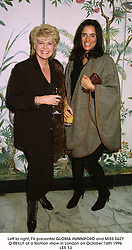 Left to right, TV presenter GLORIA HUNNIFORD and MISS SUZY O'REILLY at a fashion show in London on October 16th 1996.LSX 13