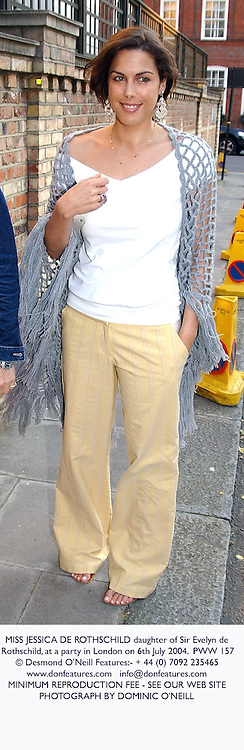 MISS JESSICA DE ROTHSCHILD daughter of Sir Evelyn de Rothschild, at a party in London on 6th July 2004.PWW 157