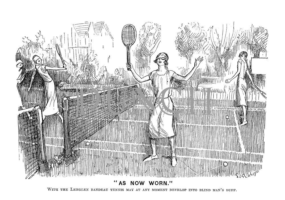 """As Now Worn."" With the Lenglen bandeau tennis may at any moment develop into blind man's buff."