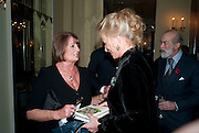 LADY ANNABEL GOLDSMITH; PRINCESS MICHAEL OF KENT; PRINCE MICHAEL OF KENT, Book launch of Lady Annabel Goldsmith's third book, No Invitation Required. Claridges's. London. 11 November 2009