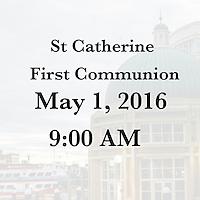 St Catherine 1st Communion 5/1/16 11:00 AM