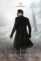 RELEASE DATE: July 28, 2017 TITLE: The Dark Tower STUDIO: Columbia Pictures DIRECTOR: Nikolaj Arcel PLOT: Gunslinger Roland Deschain roams an Old West-like landscape in search of the dark tower, in the hopes that reaching it will preserve his dying world STARRING: Poster Art. (Credit: Columbia Pictures/Entertainment Pictures/ZUMAPRESS.com)