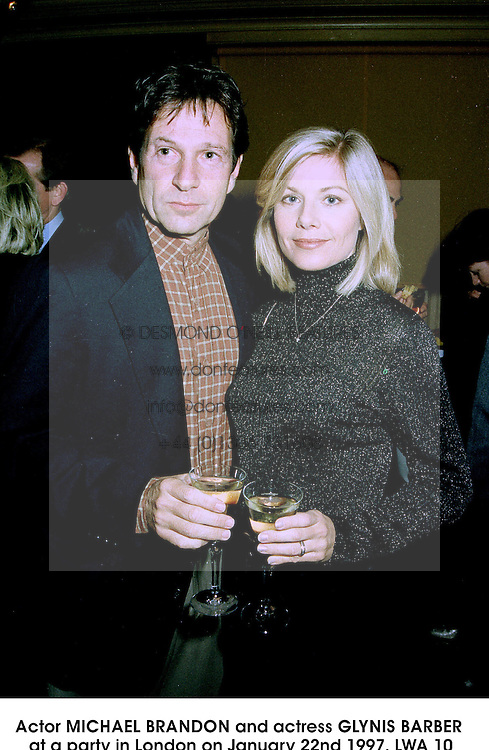 Actor MICHAEL BRANDON and actress GLYNIS BARBER at a party in London on January 22nd 1997.LWA 10