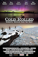 Official poster for the film Cold Rolled: Marquette Michigan's Snow Bike Route. Available in three sizes. Watermark does not appear on printed poster.