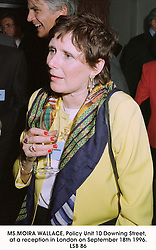 MS.MOIRA WALLACE, Policy Unit 10 Downing Street,  at a reception in London on September 18th 1996.LSB 86
