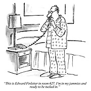 """This is Edward Finletter in room 627. I'm in my jammies and ready to be tucked in."""