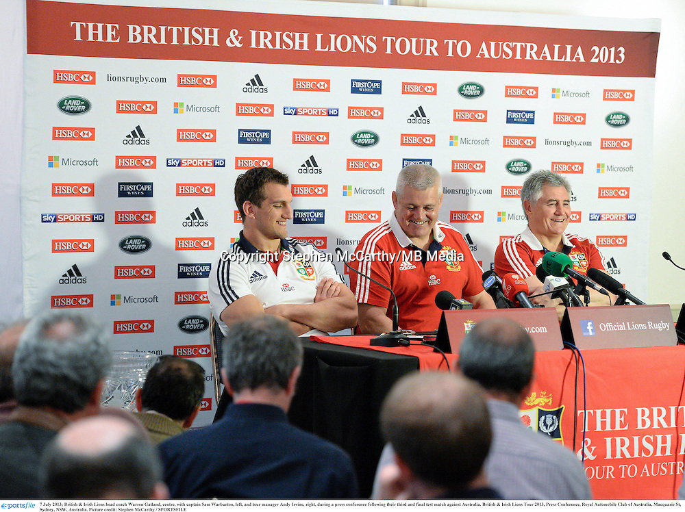 7 July 2013; British & Irish Lions head coach Warren Gatland, centre, with captain Sam Warburton, left, and tour manager Andy Irvine, right, during a press conference following their third and final test match against Australia. British & Irish Lions Tour 2013, Press Conference, Royal Automobile Club of Australia, Macquarie St, Sydney, NSW, Australia. Picture credit: Stephen McCarthy / SPORTSFILE