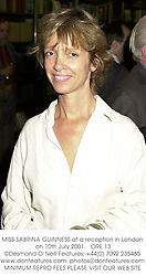 MISS SABRINA GUINNESS at a reception in London on 10th July 2001.<br />ORE 13