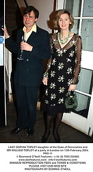 LADY SOPHIA TOPLEY daughter of the Duke of Devonshire and MR WILLIAM TOPLEY at a party in London on 12th February 2004.PRO 11