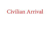 Civilian Arrival