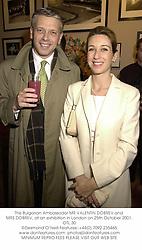 The Bulgarian Ambassador MR VALENTIN DOBREV and MRS DOBREV, at an exhibition in London on 25th October 2001.OTL 30