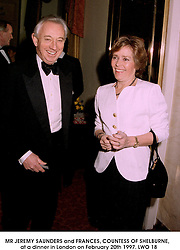 MR JEREMY SAUNDERS and FRANCES, COUNTESS OF SHELBURNE,  at a dinner in London on February 20th 1997.LWO 18