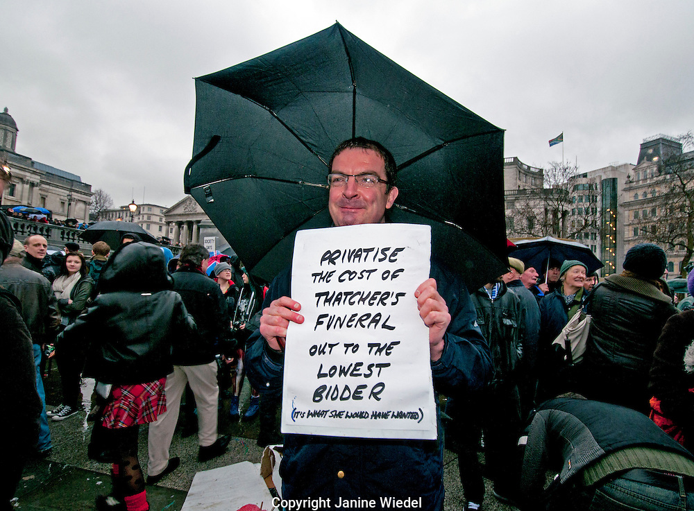 Protest in Trafalgar Square against  Margaret Thatchers legacy and  extravagant State funeral arrangements.