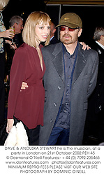 DAVE & ANOUSKA STEWART he is the musician, at a party in London on 21st October 2002.PEH 45