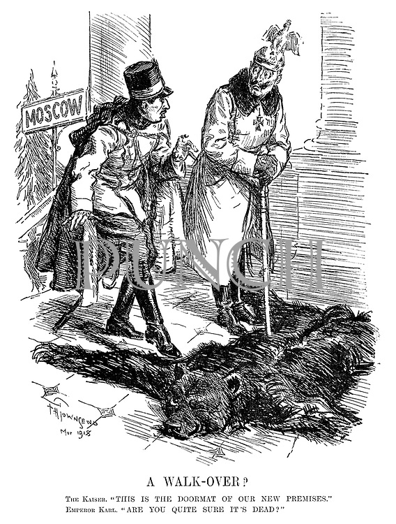 """A Walk-Over? The Kaiser. """"This is the doormat of our new premises."""" Emperor Karl. """"Are you quite sure it's dead?"""""""