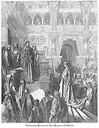 Solomon Receiving the Queen of Sheba 2 Chronicles 9:1-2 From the book 'Bible Gallery' Illustrated by Gustave Dore with Memoir of Dore and Descriptive Letter-press by Talbot W. Chambers D.D. Published by Cassell & Company Limited in London and simultaneously by Mame in Tours, France in 1866