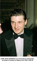 LORD JOHN SOMERSET son of the Duke of Beaufort, at a ball in London on March 21st 1997.LXG 39