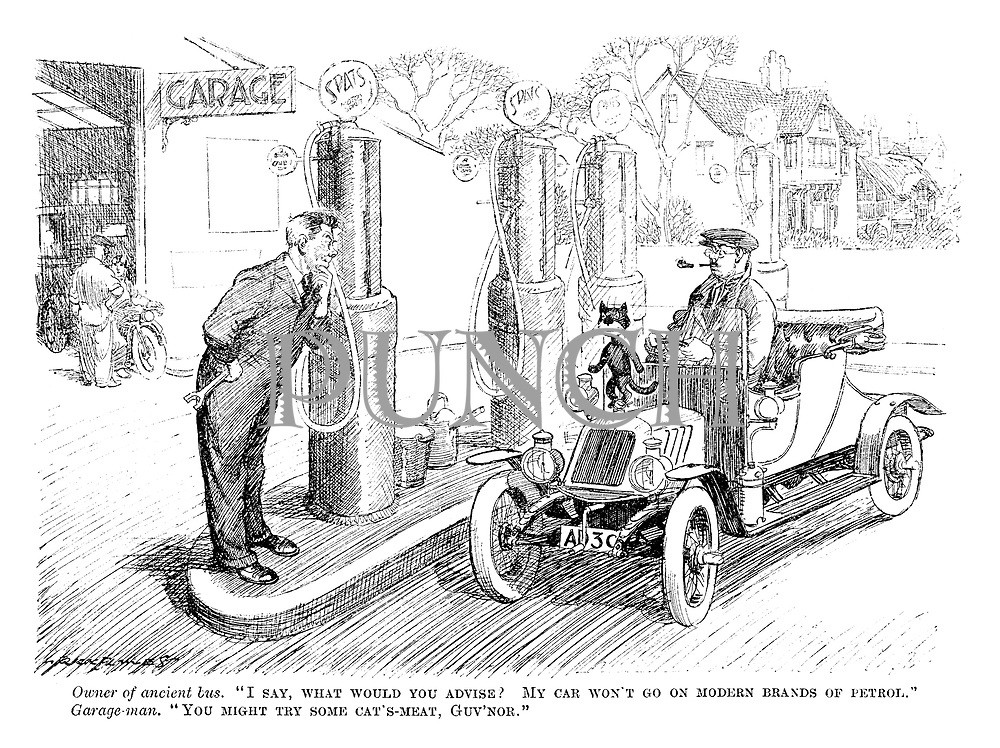 """Owner of ancient bus. """"I say, what would you advise? My car won't go on modern brands of petrol."""" Garage-man. """"You might try some cat's meat, Guv'nor."""""""