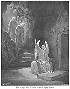 The Angel and Women at the Empty Tomb From [Matthew 28:5-6] the book 'Bible Gallery' Illustrated by Gustave Dore with Memoir of Dore and Descriptive Letter-press by Talbot W. Chambers D.D. Published by Cassell & Company Limited in London and simultaneously by Mame in Tours, France in 1866