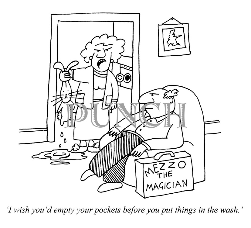 'I wish you'd empty your pockets before you put things in the wash.'